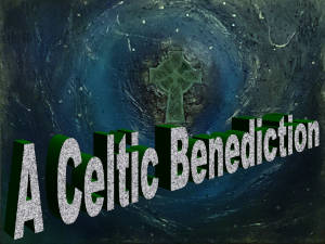 A Celtic Benediction