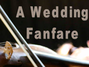 A Wedding Fanfare