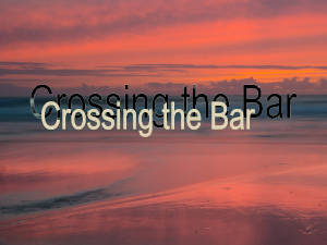 Crossing the Bar